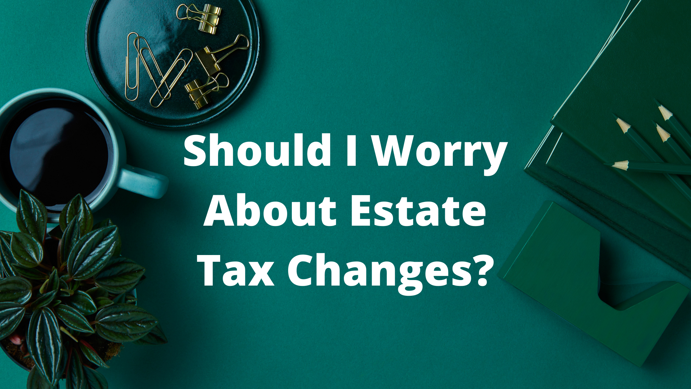 Potential Changes to Estate Tax Law Thumbnail