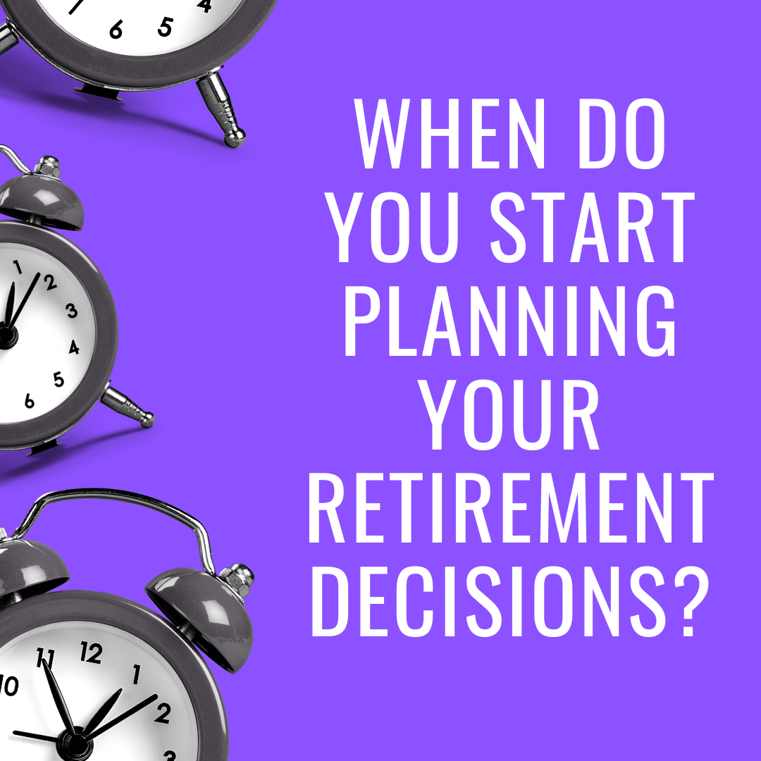 When do you start planning your retirement decisions? Thumbnail