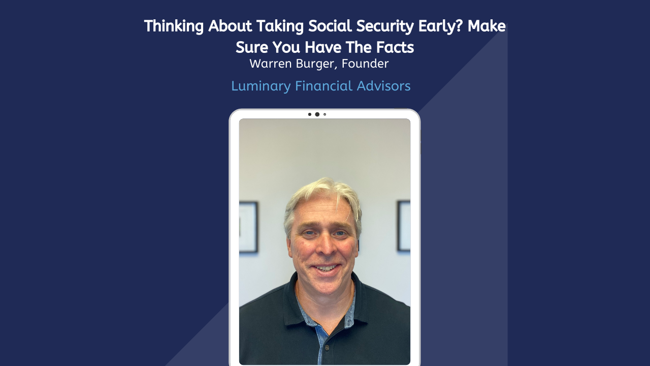 Thinking About Taking Social Security Early?  Make Sure You Have All the Facts.   Thumbnail