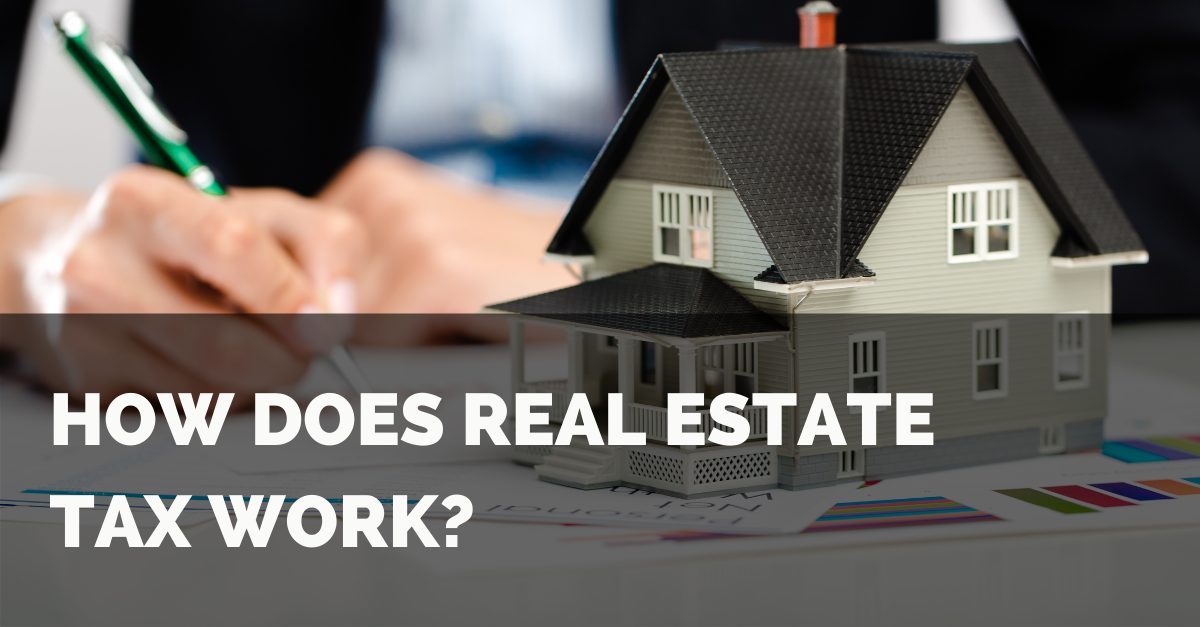 How Does Real Estate Tax Work? Thumbnail