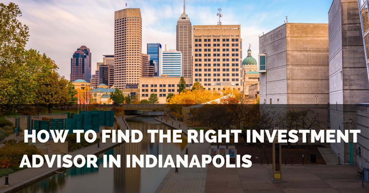 How to Find the Right Investment Advisor in Indianapolis Thumbnail