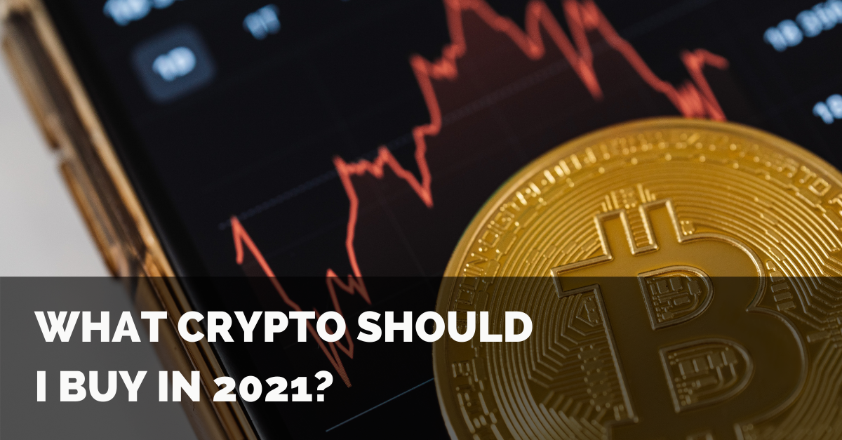What Crypto Should I Buy in 2021? Thumbnail