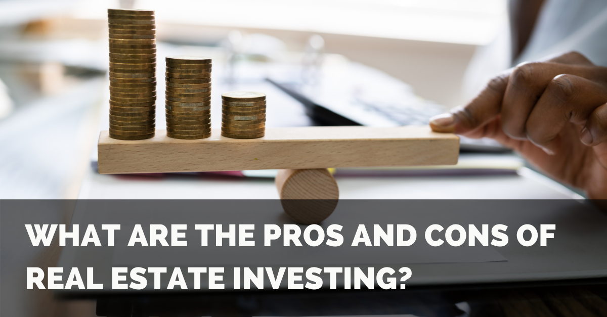 What Are The Pros And Cons Of Real Estate Investing? Thumbnail