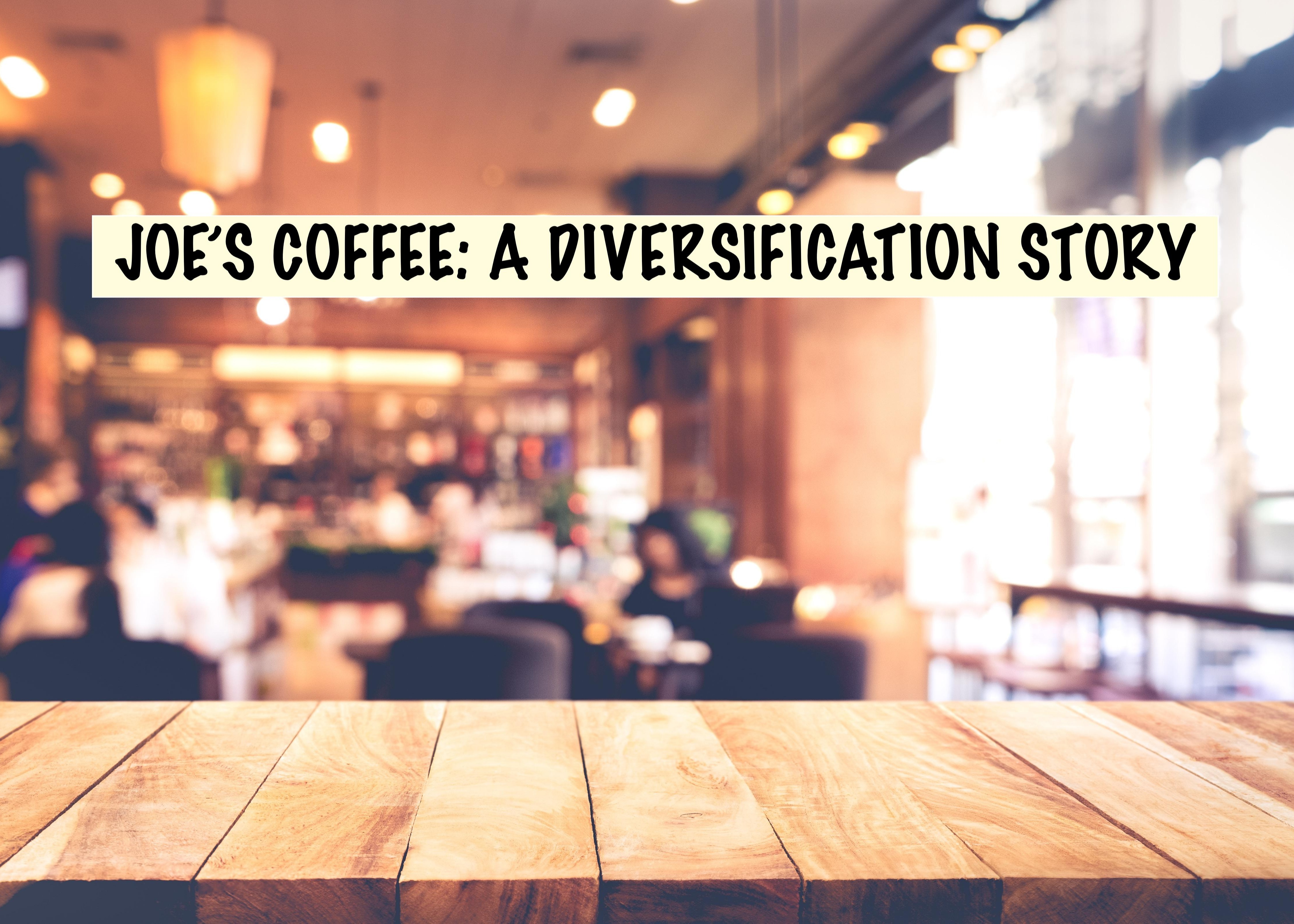 Joe's Coffee: A Diversification Story Thumbnail