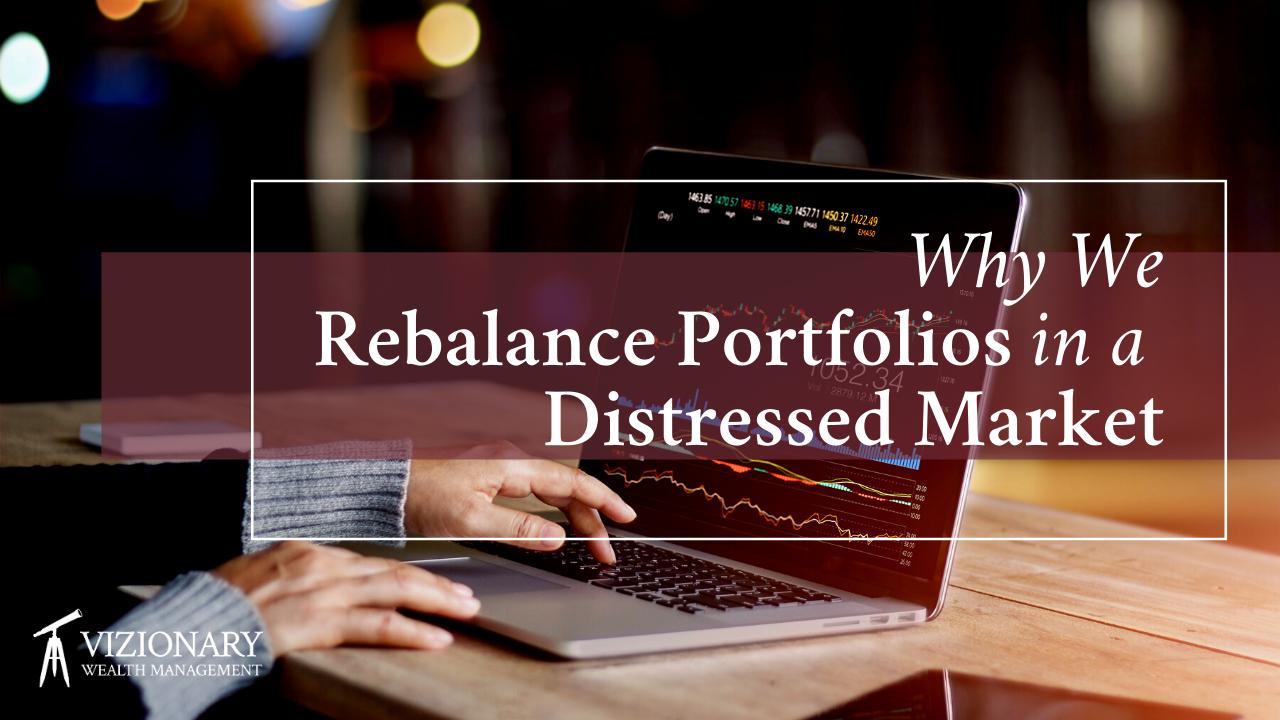Why We Rebalance Portfolios in a Distressed Market Thumbnail
