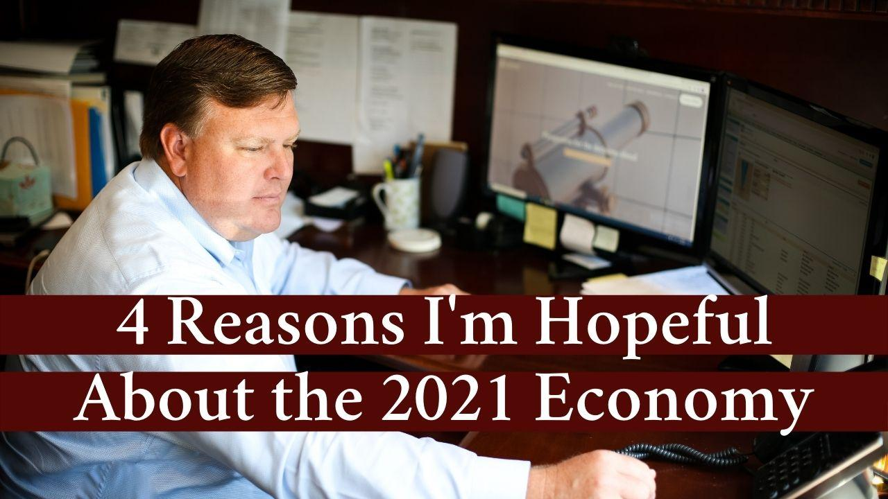 4 Reasons I'm Hopeful About the 2021 Economy Thumbnail