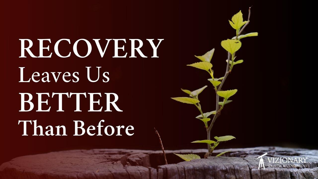 Recovery Leaves Us Better Than Before Thumbnail