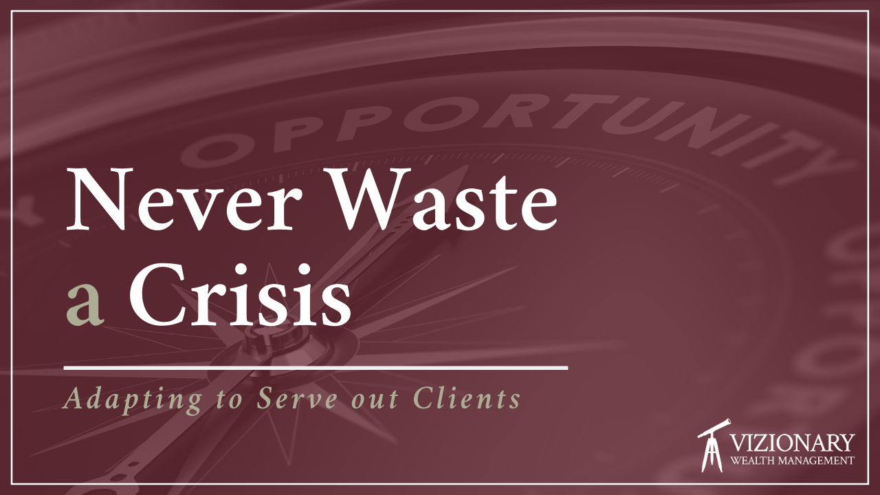 Never Waste a Crisis - Adapting to Serve Our Clients Thumbnail