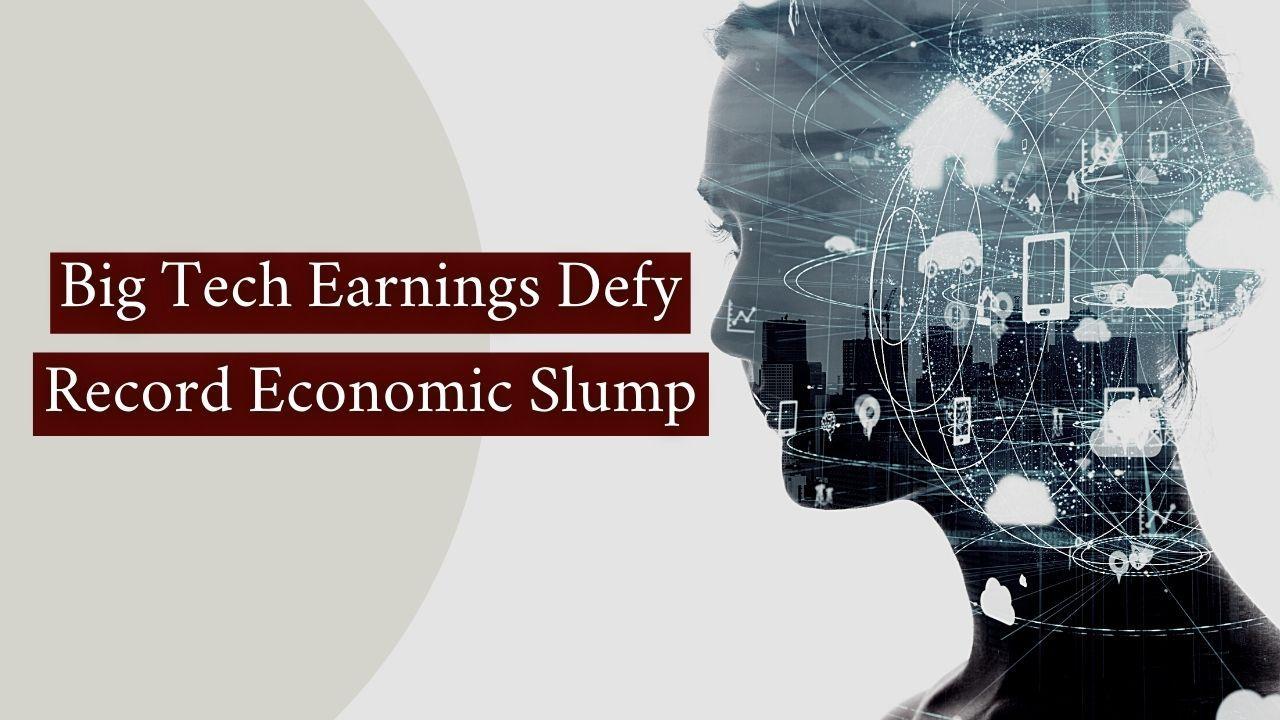 Big Tech Earnings Defy Record Economic Slump Thumbnail