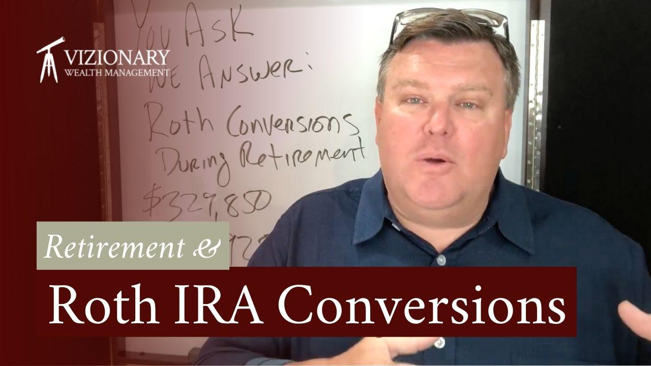 Managing Your Retirement Tax Bracket through Roth IRA Conversions Thumbnail