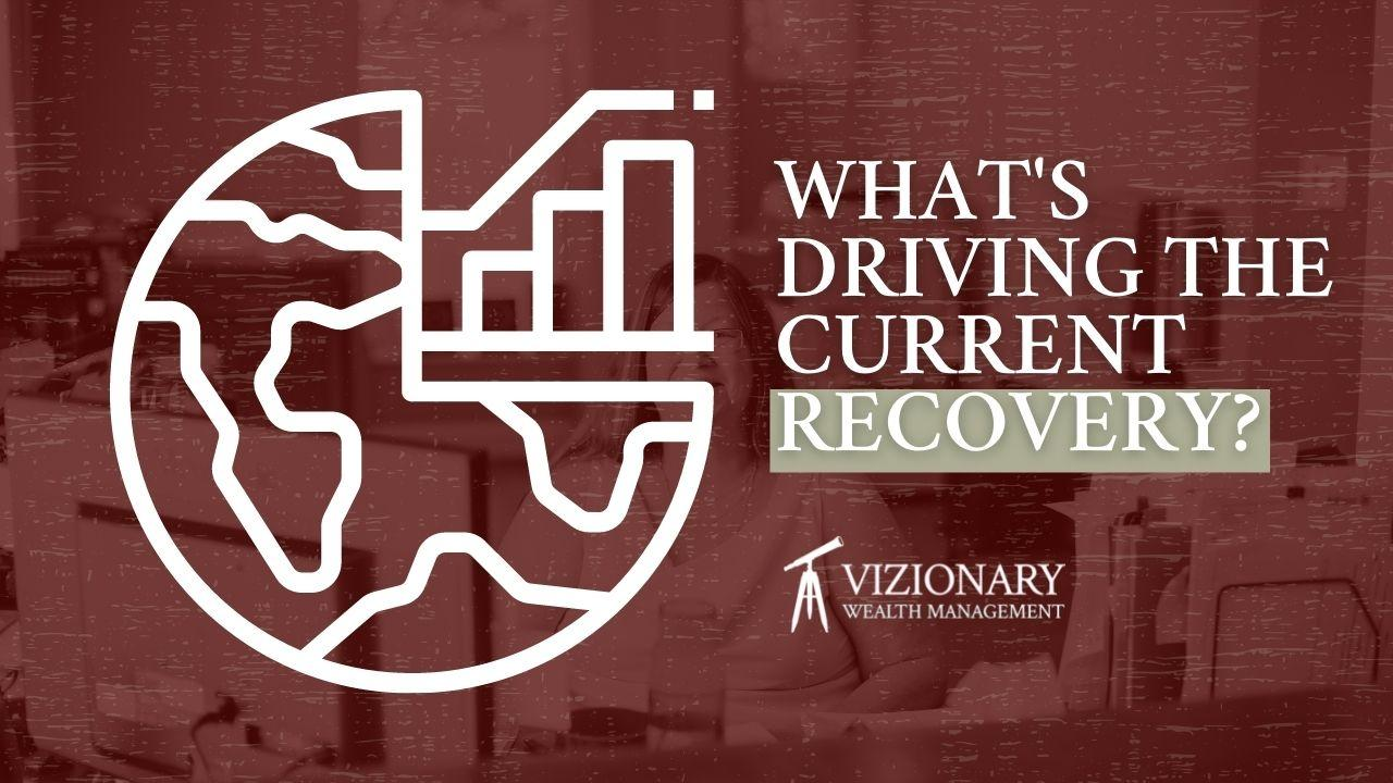 What's Driving the Current Economic Recovery - July 2021 Thumbnail