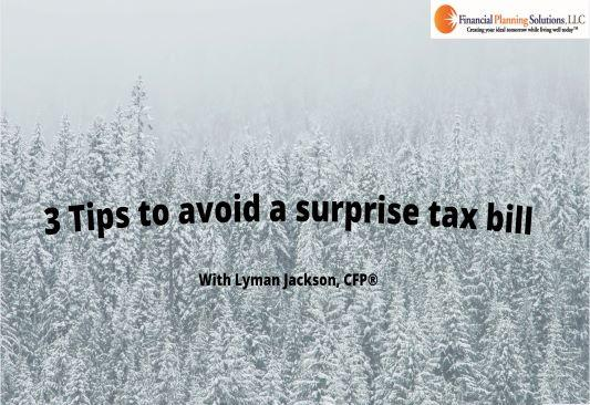 3 tips to avoid a surprise tax bill Thumbnail