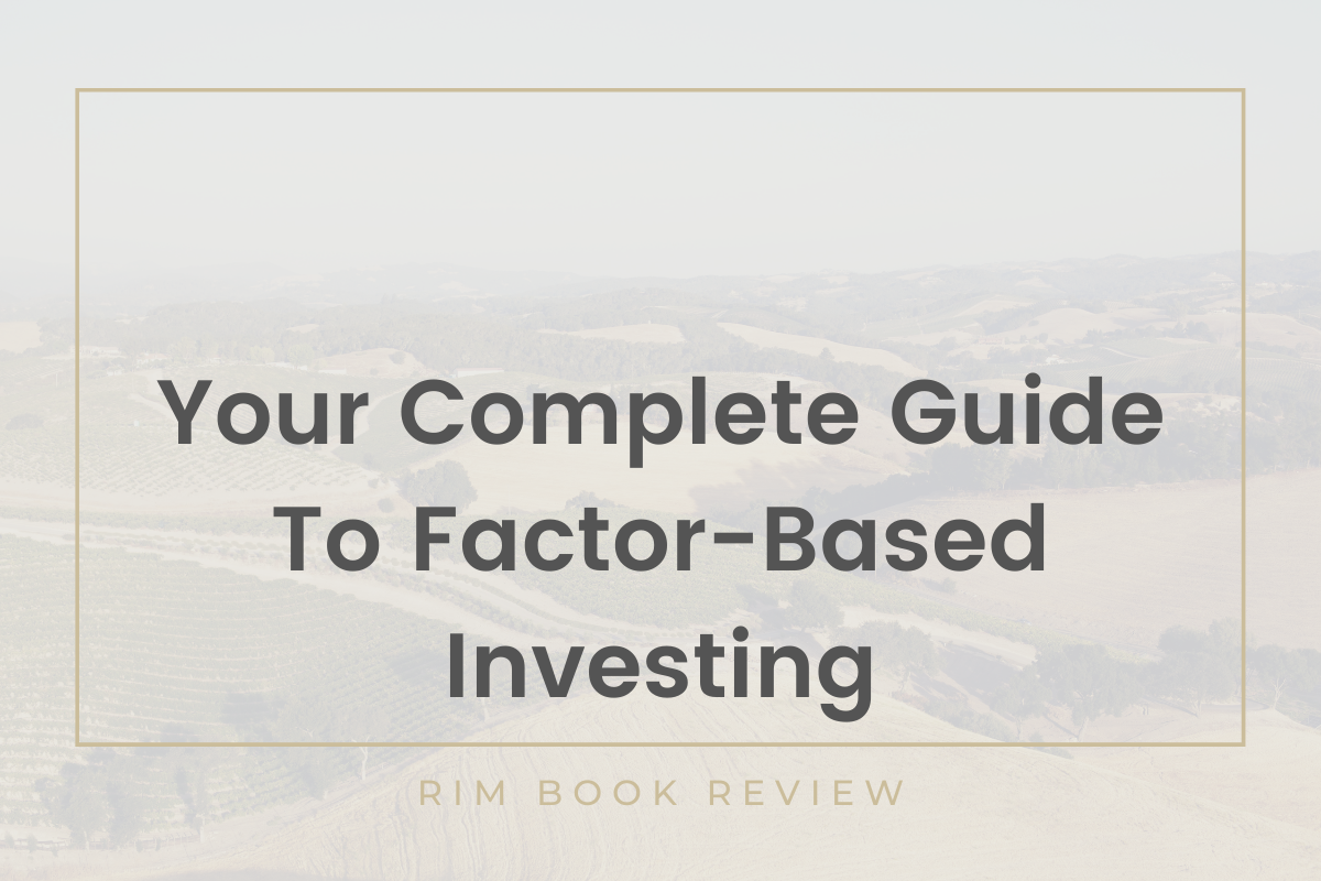Book Review: Your Complete Guide to Factor-Based Investing: The Way Smart Money Invests Today Thumbnail