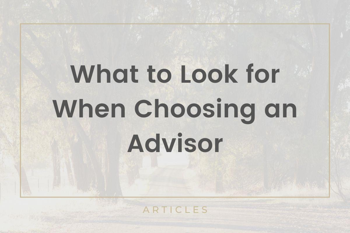 What to Look For When Choosing An Advisor Thumbnail