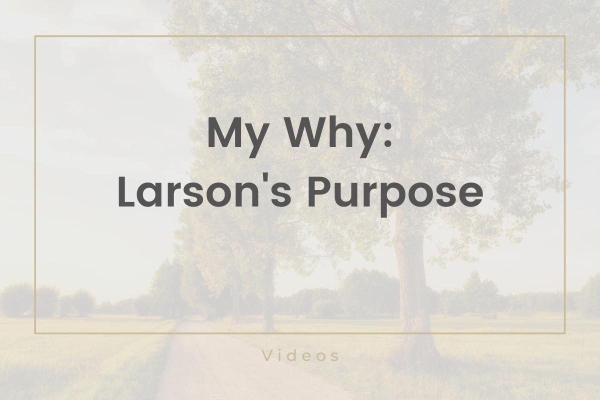 "Larson Patty - My ""Why"" Thumbnail"