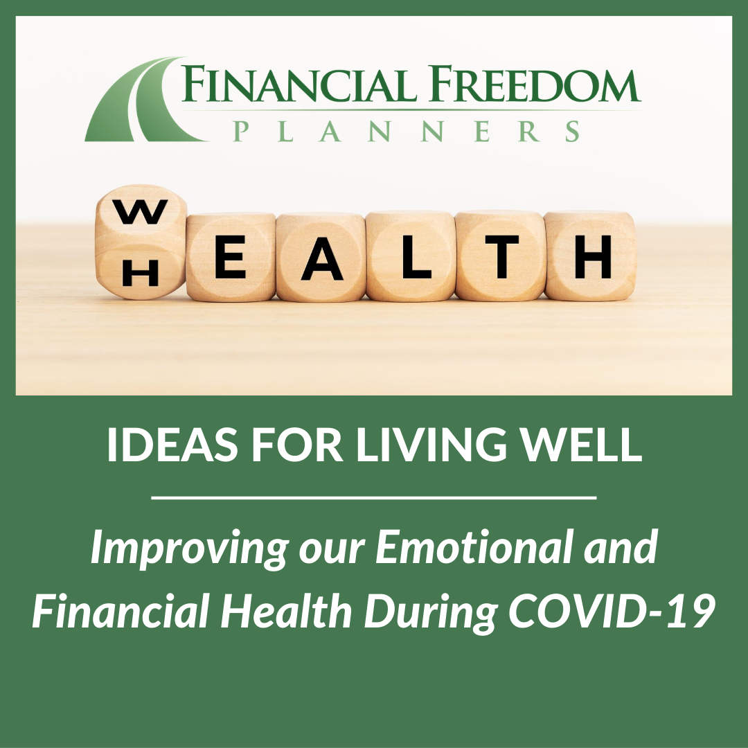 IDEAS FOR LIVING WELL: Improving our Emotional and Financial Health During COVID-19 Thumbnail