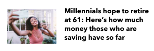Millennials hope to retire at 61: Here's how much money those who are saving have so far - Brian Carney says to start saving as early as possible Thumbnail