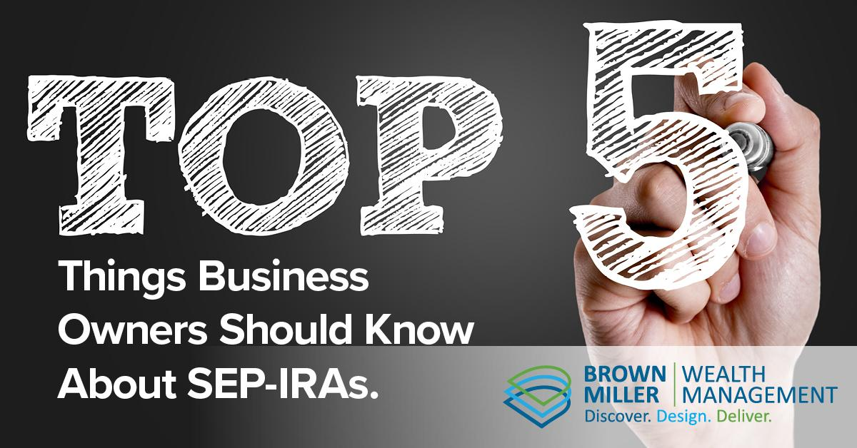 Top 5 Things Business Owners Should Know About SEP IRAs Thumbnail