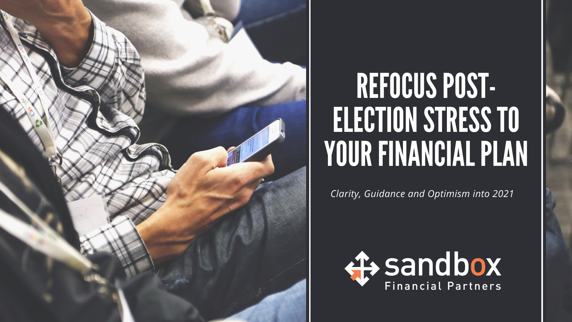 Refocus Post-Election Stress to Your Financial Plan Thumbnail