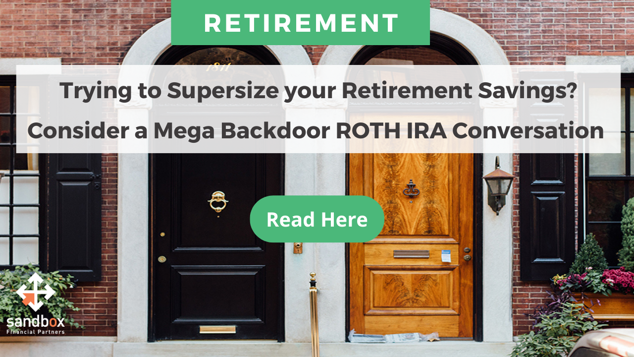 Trying to Supersize Your Retirement Savings? A Mega Backdoor Roth IRA Conversation Could Come in Handy Thumbnail