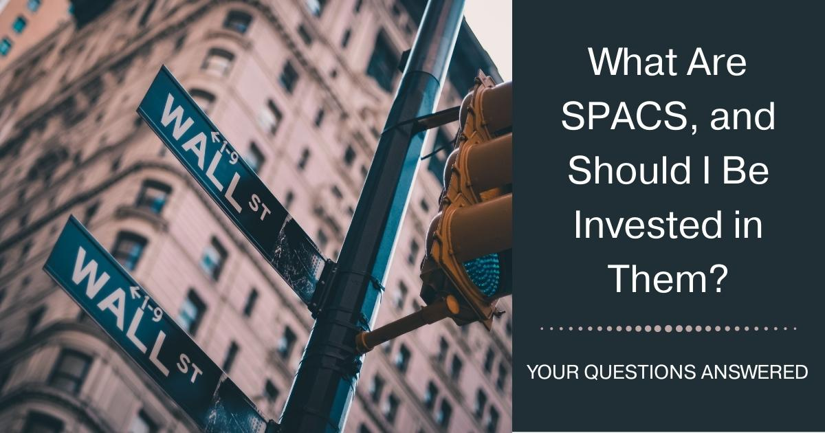What Are SPACS, and Should I Be Invested in Them? Your Questions Answered Thumbnail