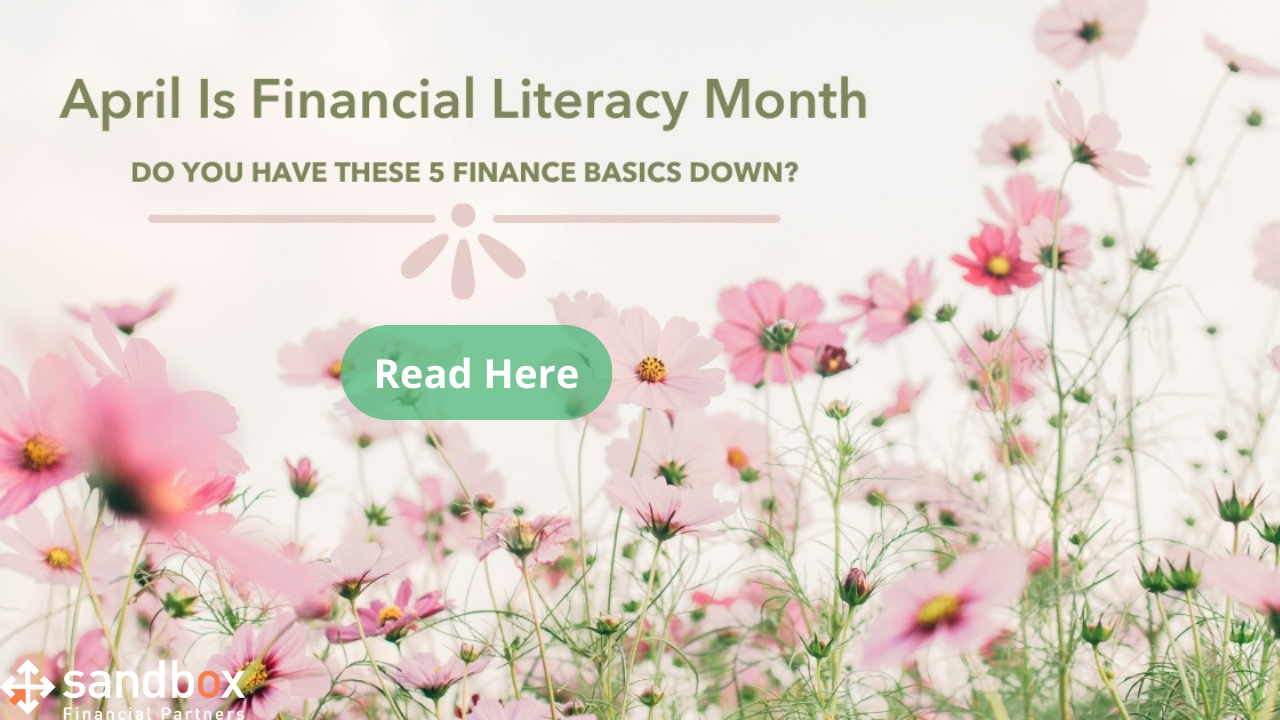 April Is Financial Literacy Month. Do You Have These 5 Finance Basics Down? Thumbnail