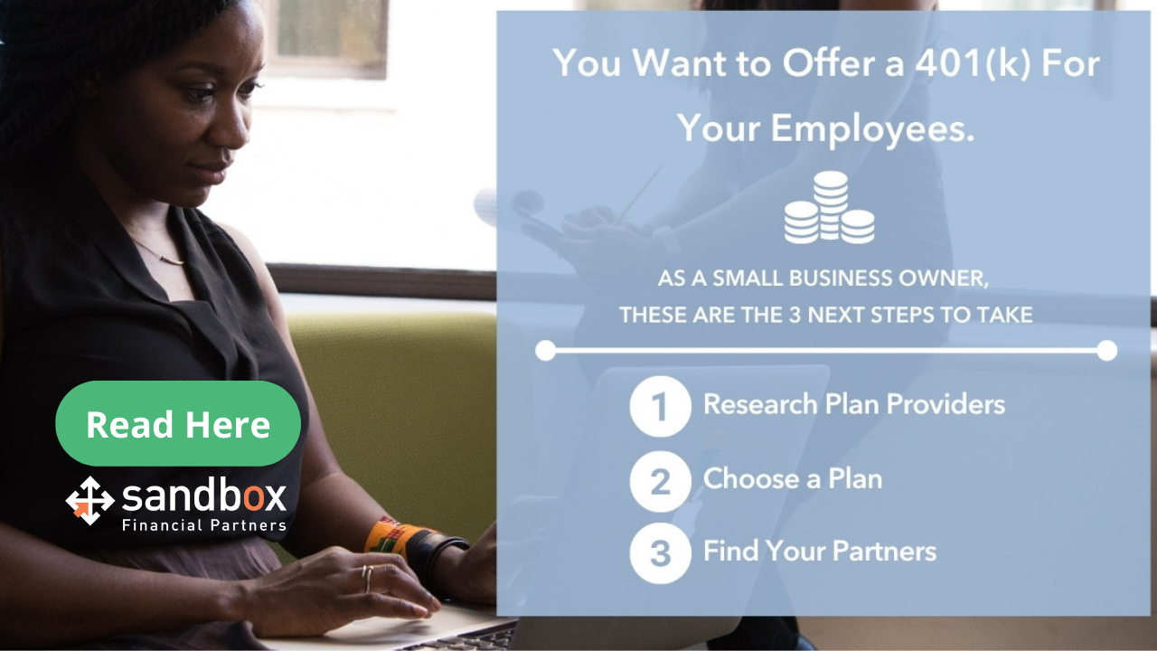 You Want to Offer a 401(k) For Your Employees. As a Small Business Owner, These Are the 3 Next Steps to Take Thumbnail