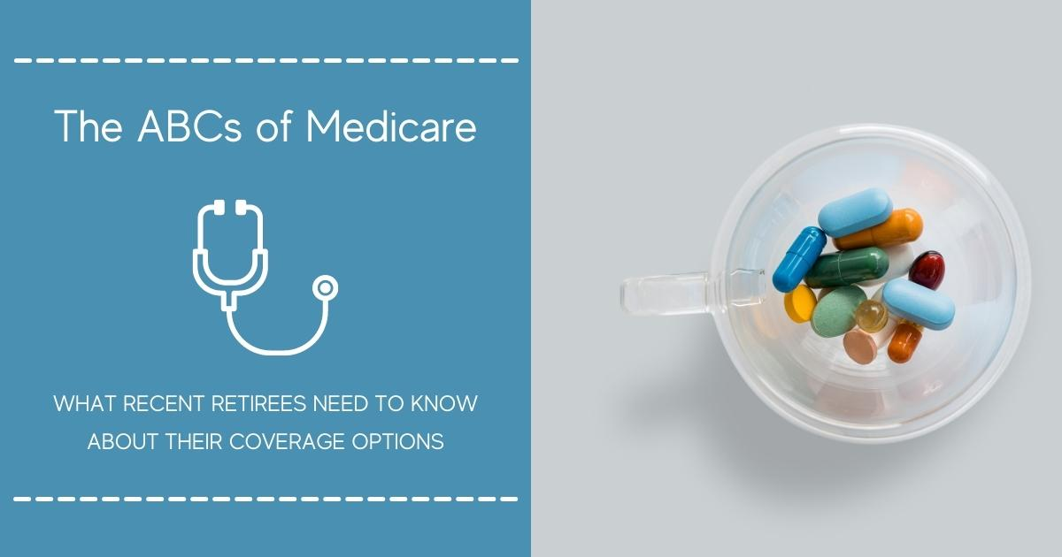 The ABCs of Medicare: What Recent Retirees Need to Know About Their Coverage Options Thumbnail
