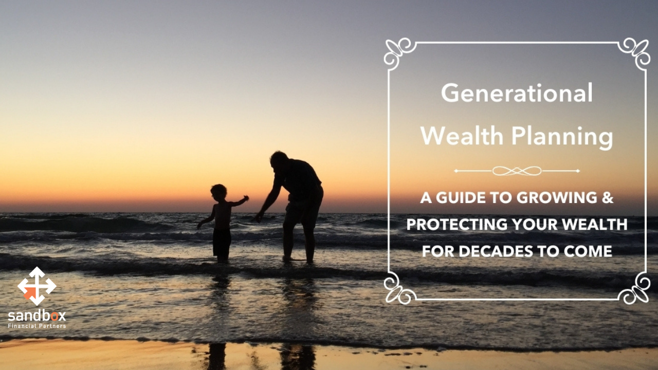 Generational Wealth Planning: A Guide to Growing and Protecting Your Wealth For Decades to Come Thumbnail