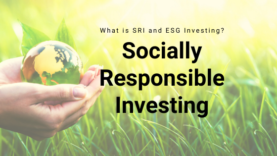 Socially Responsible Investing (SRI) Is Trending in 2020. Time to Consider?  Thumbnail