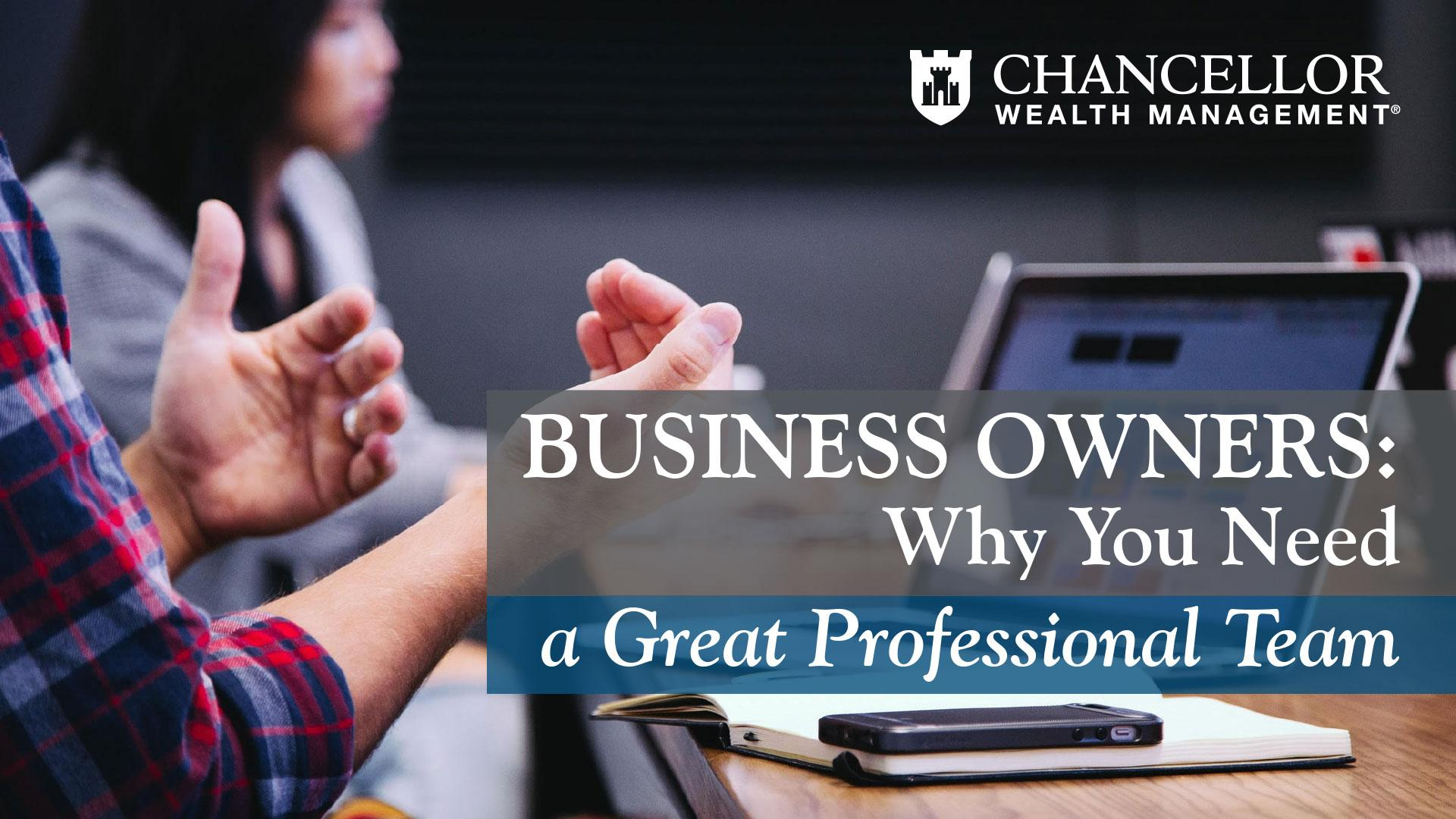 Business Owners:  Why you Need a Great Professional Team  Thumbnail