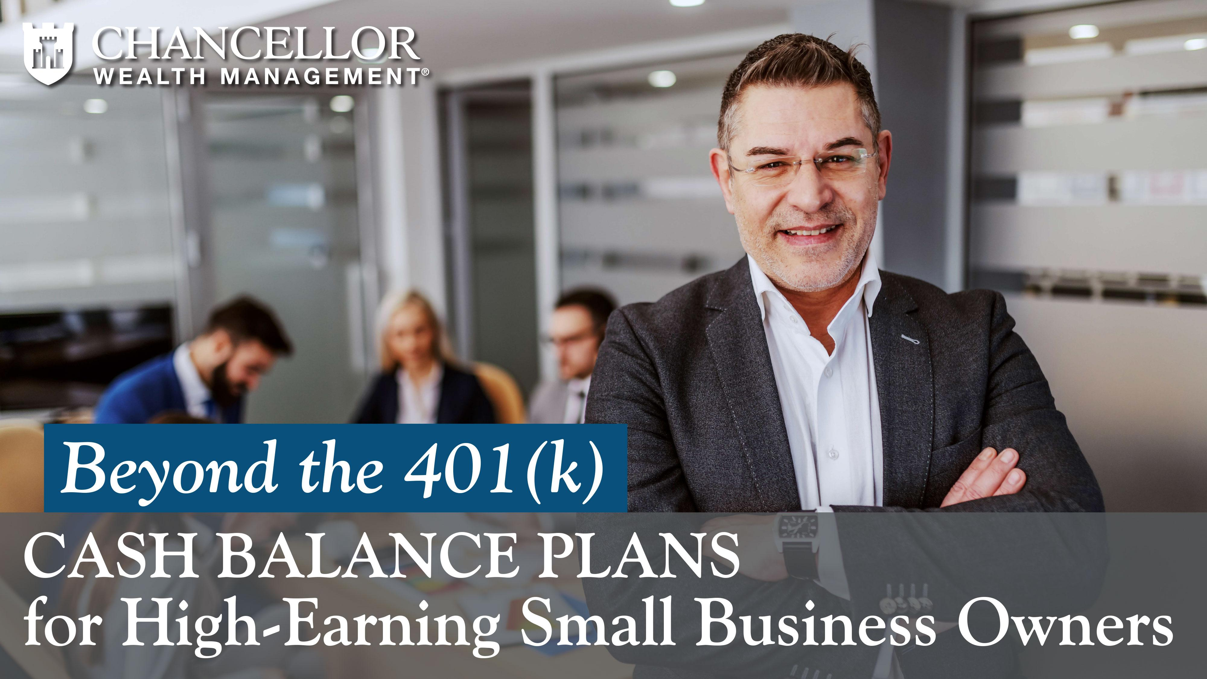 Beyond the 401(k):  Cash Balance Plans for High-Earning Small Business Owners Thumbnail