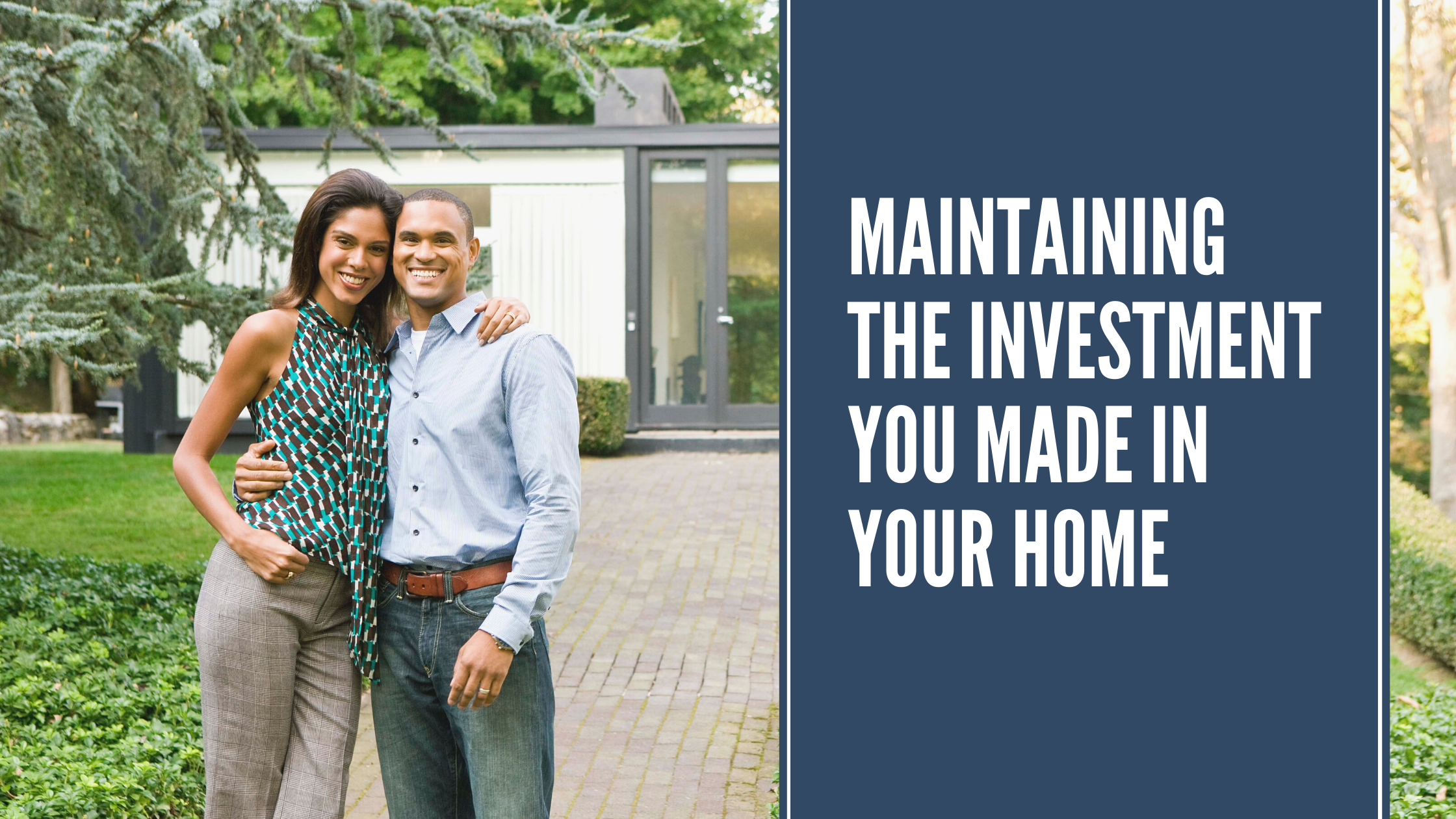 Maintaining the Investment You Made in Your Home Thumbnail