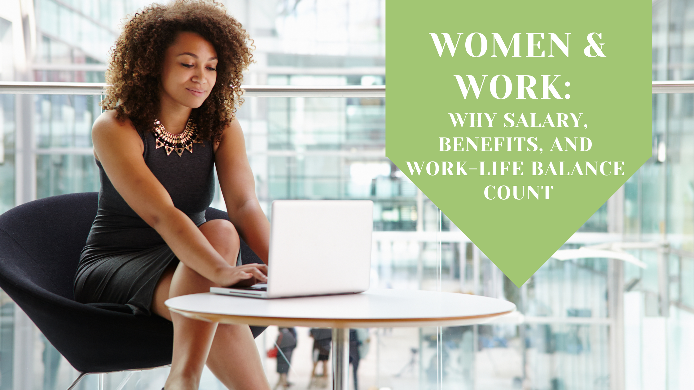 Women and Work: Why Salary, Benefits, and Work-Life Balance Count Thumbnail