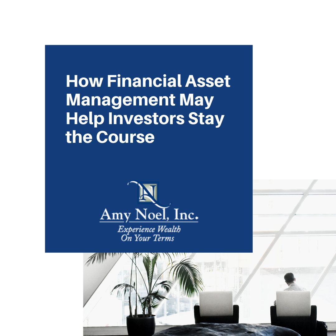 How Financial Asset Management May Help Investors Stay the Course Thumbnail