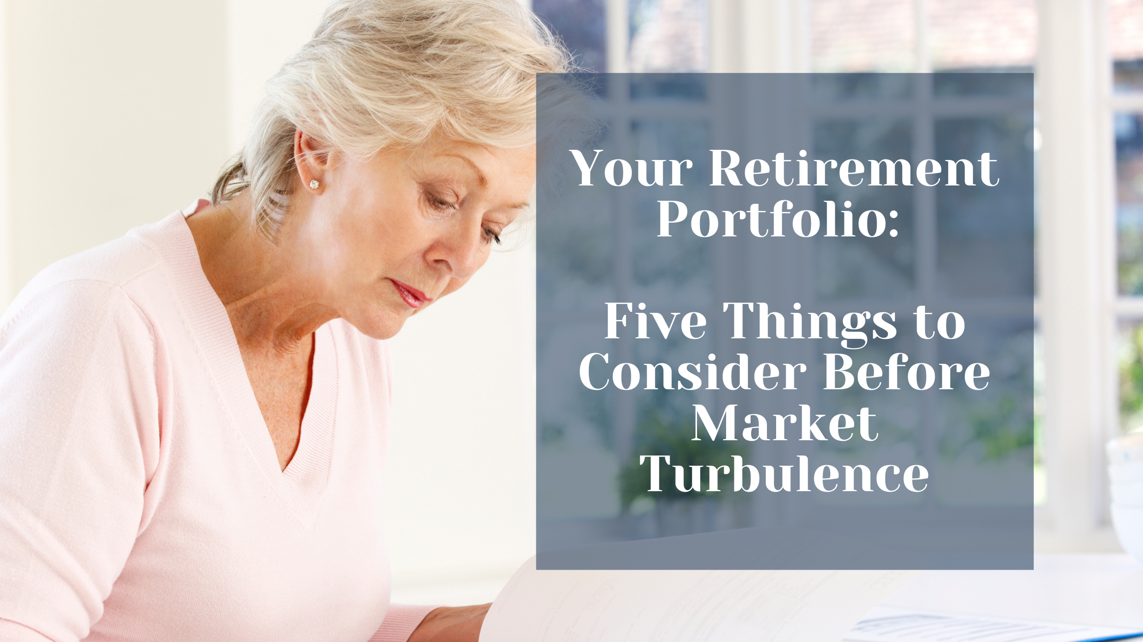Your Retirement Portfolio: Five Things to Consider Before Market Turbulence Thumbnail