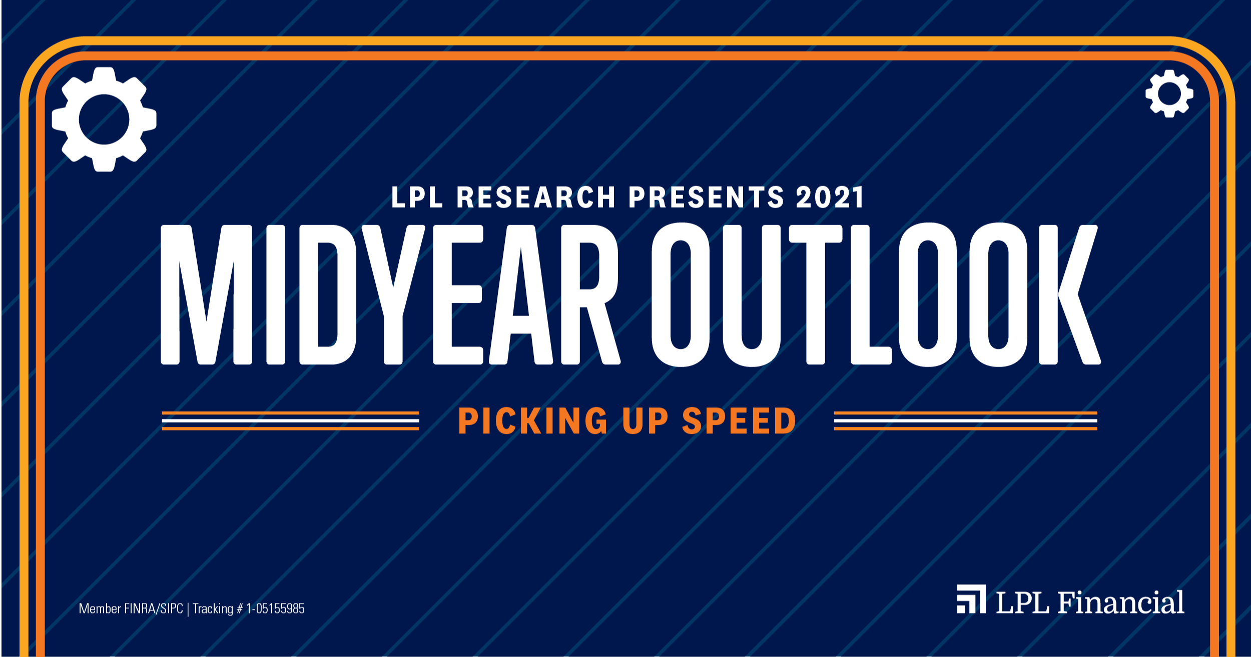 LPL Financial Research Midyear Outlook 2021: Picking Up Speed Thumbnail
