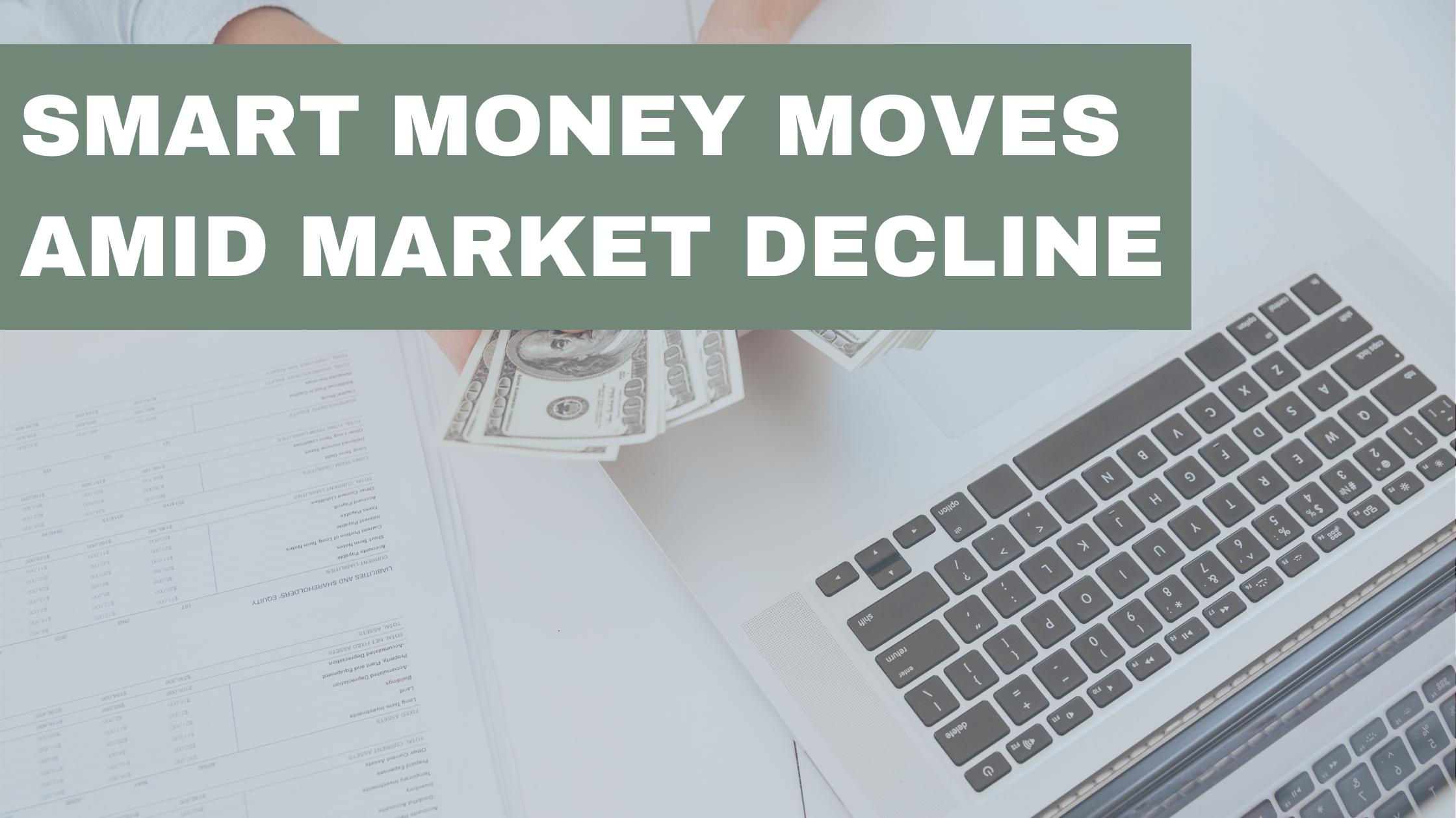 Smart Money Moves Amid Market Decline Thumbnail