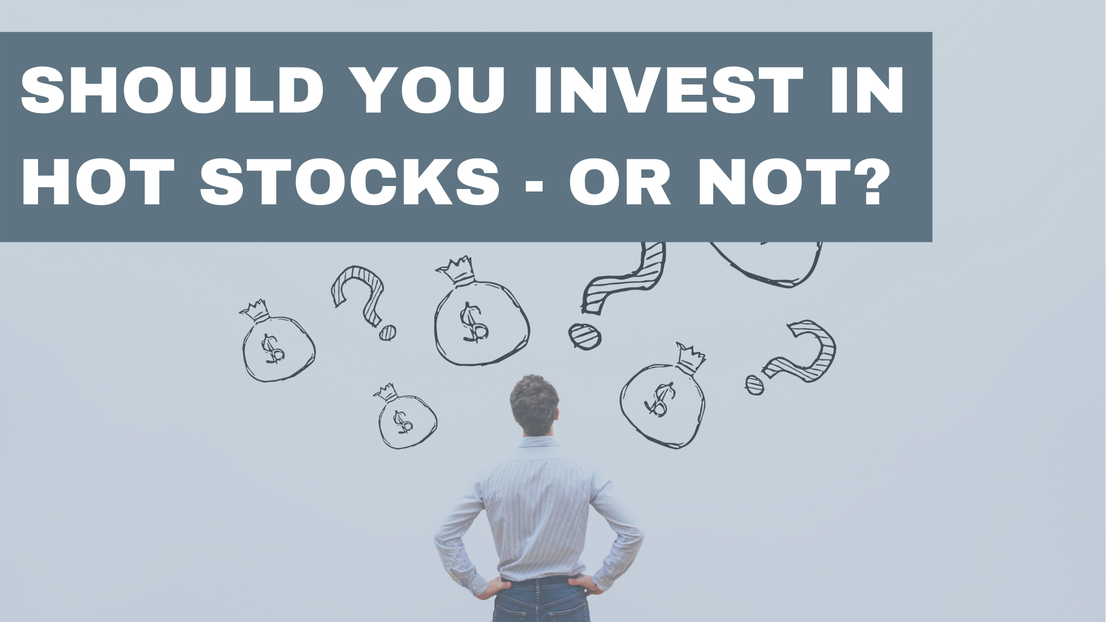 Should You Invest In Hot Stocks - Or Not? Thumbnail