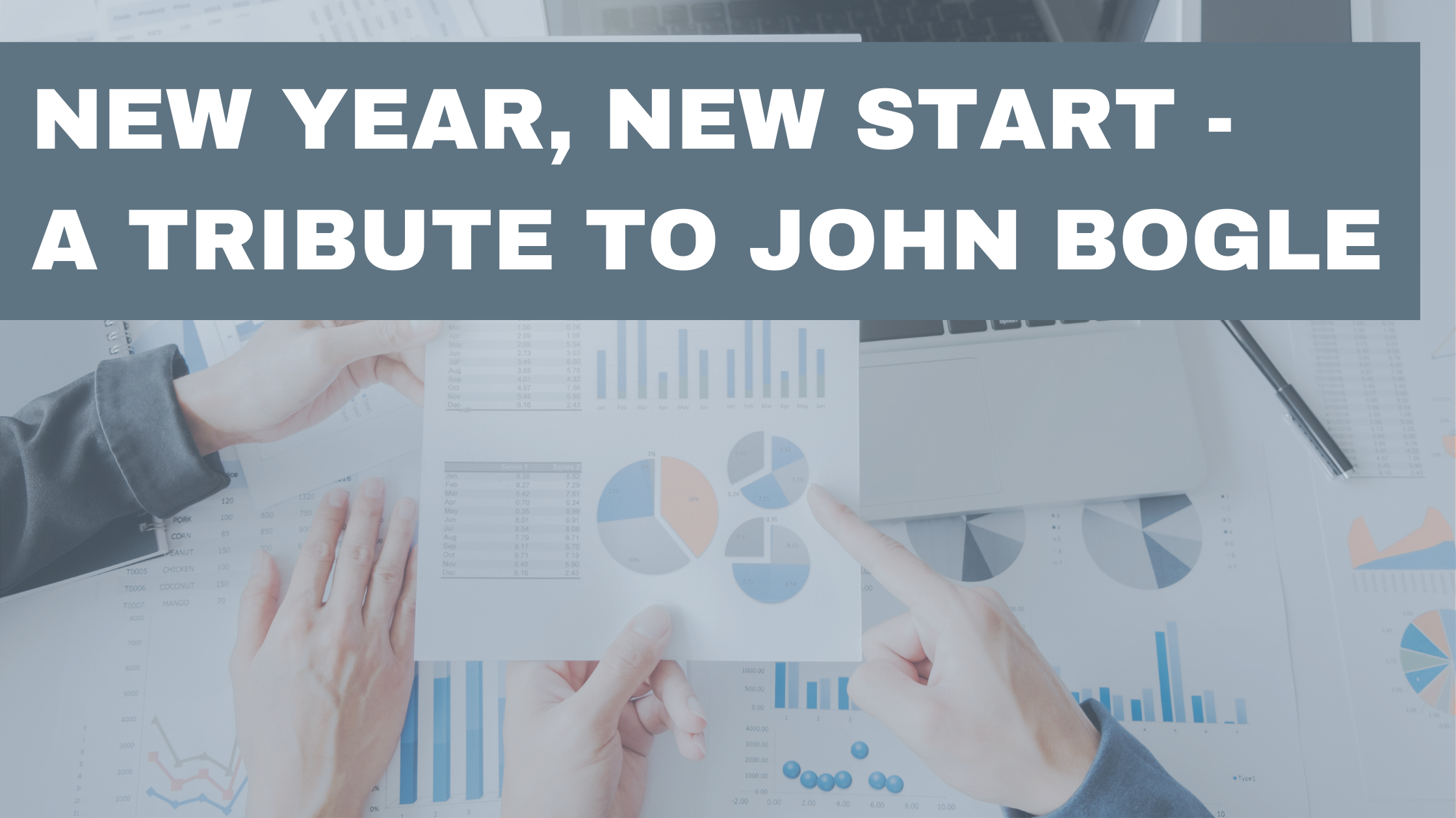 New Year, New Start – A Tribute to John Bogle Thumbnail