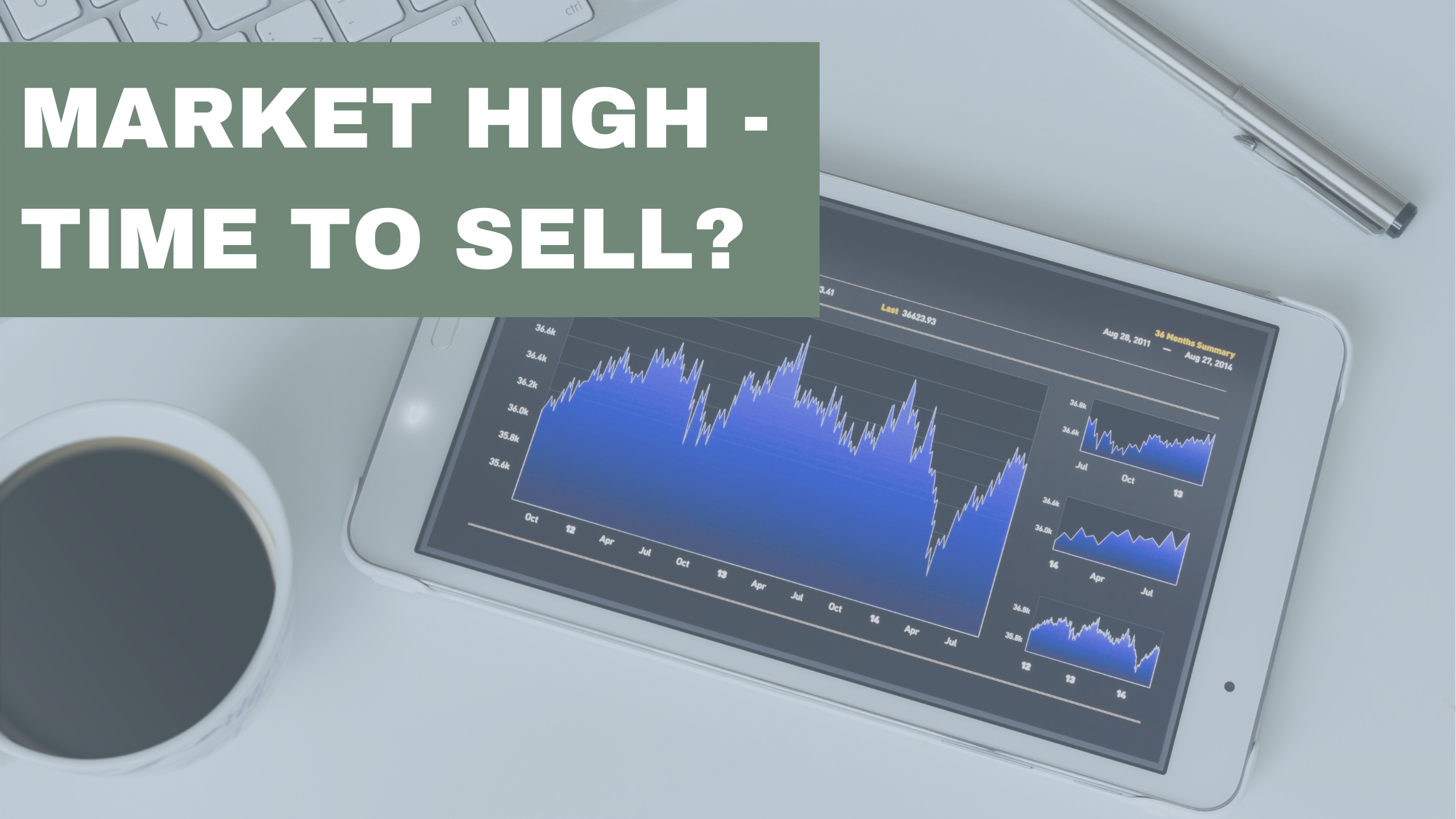 Market High - Time to Sell?   Thumbnail