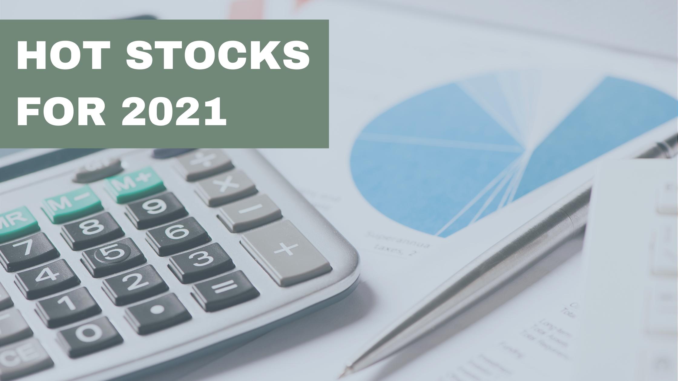 Hot Stocks for 2021 - Or Not Thumbnail