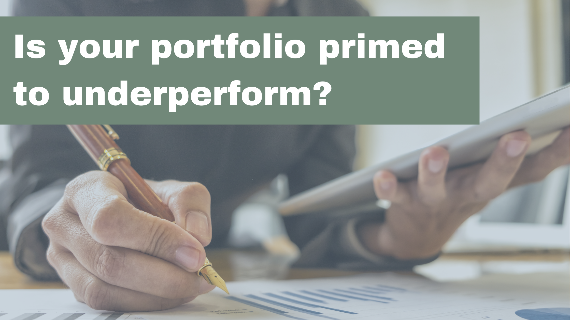 Is your portfolio primed to underperform?  Thumbnail