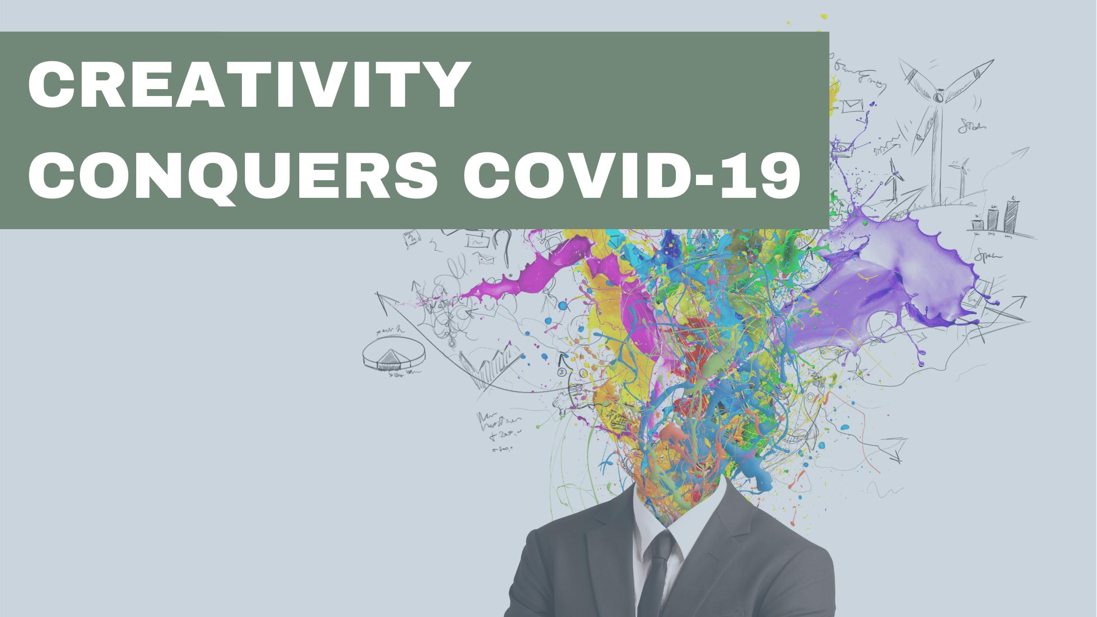 Creativity Conquers Covid-19 Thumbnail