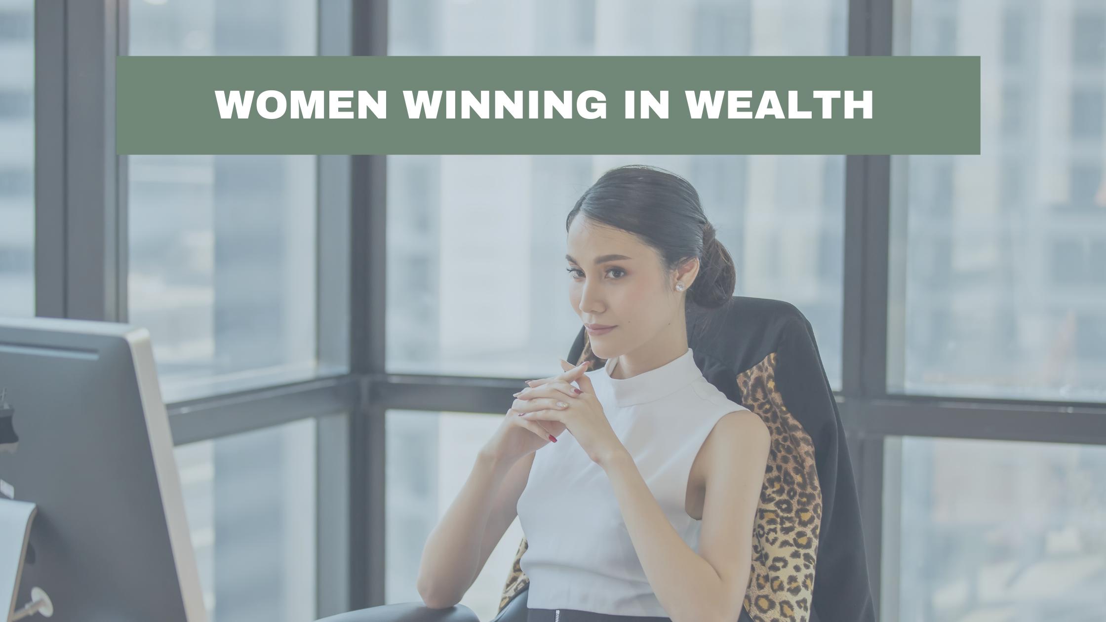 Women, winning in wealth Thumbnail
