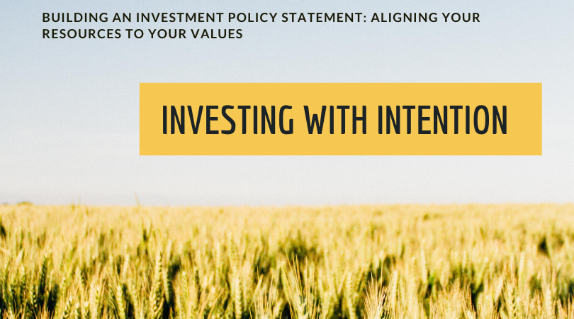 Invest with Intention by Aligning Your Resources to Your Values Thumbnail