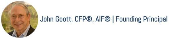 John Goott, CFP, AIF - Founding Principal