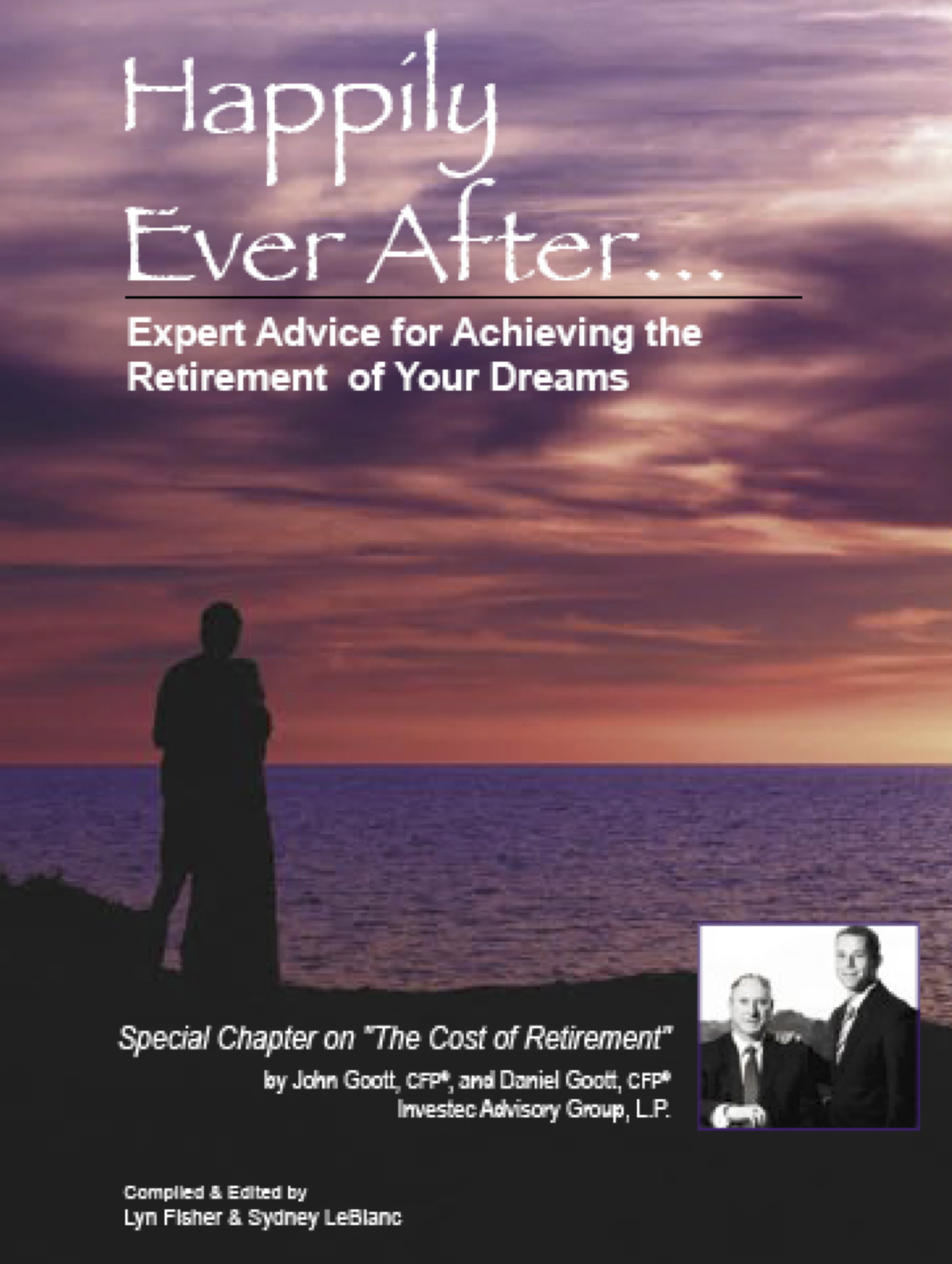 Investec - Published in Happily Ever After... Expert Advice for Achieving the Retirement of Your Dreams, 2007