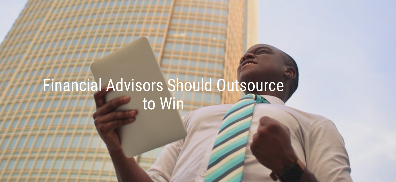Financial Advisors Should Outsource to Win by Derek Bruton Thumbnail