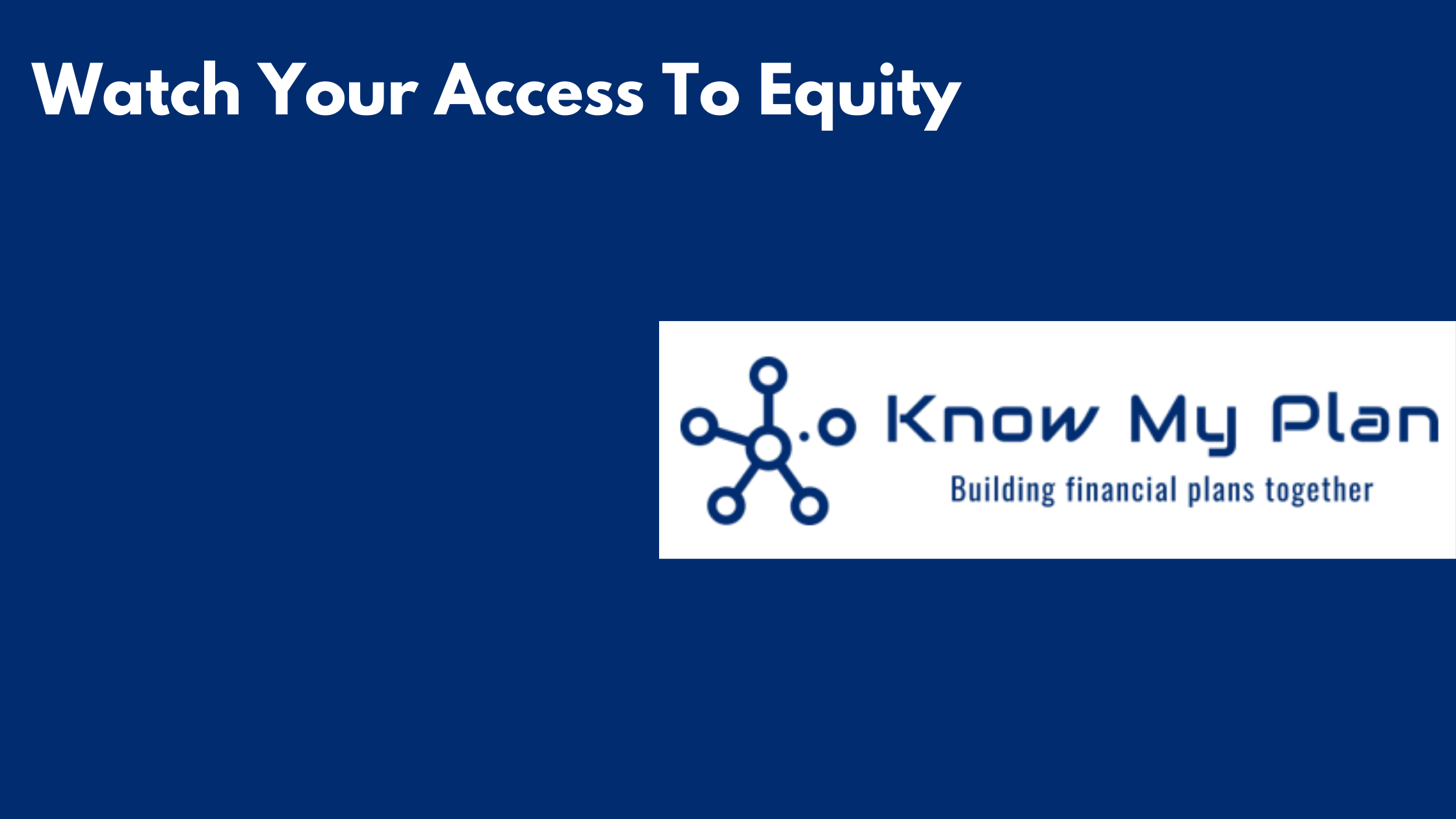 Watch Your Access To Equity  Thumbnail